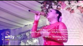 I Always Love You - Whitney Houston - (Cover Regina Idol feat Willy Music Entertainment Orchestra)