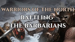 Warriors of the North - Battling the Barbarians