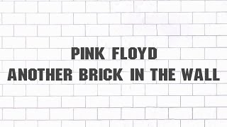 Pink Floyd - Another Brick in the Wall (Parts 1, 2 & 3)