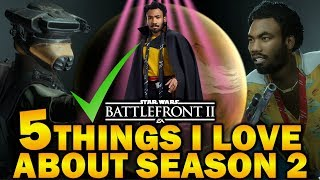 5 THINGS I LOVE ABOUT SEASON 2! Star Wars Battlefront 2