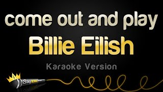 Download Lagu Billie Eilish - come out and play (Karaoke Version) mp3