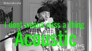 I don't wanna miss a thing Aerosmith (Acoustic cover)