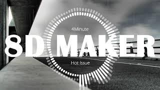 포미닛 (4Minute) - Hot Issue [8D TUNES / USE HEADPHONES] 🎧