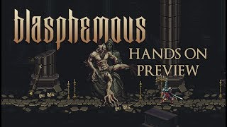 Blasphemous Hands On Preview