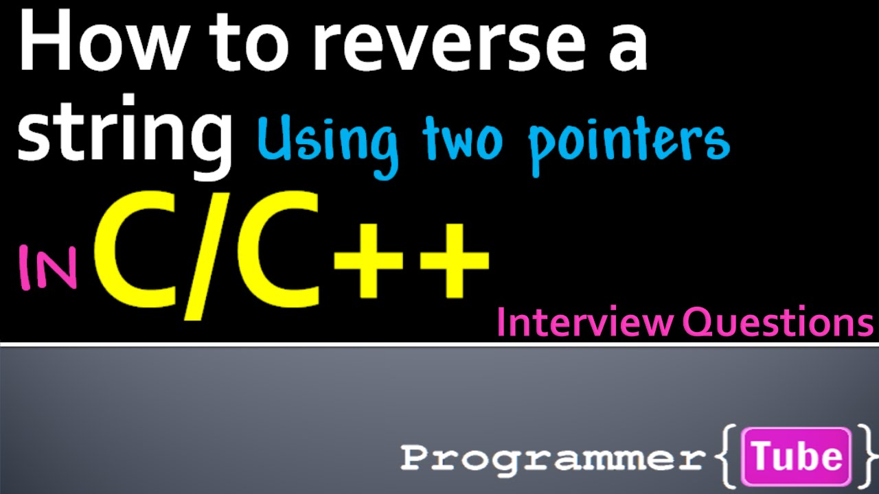 interview questions how to reverse a string in c c using two interview questions how to reverse a string in c c using two pointers