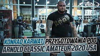 Konrad Karwat przygotowania pod Arnold Classic Amateur 2020 USA