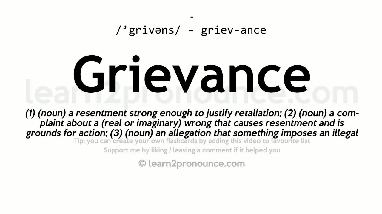 Pronunciation of Grievance  Definition of Grievance