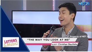 CHRISTIAN BAUTISTA - THE WAY YOU LOOK AT ME (NET25 LETTERS AND MUSIC)