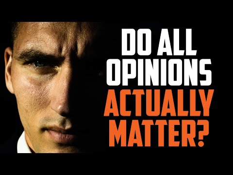 Do All Opinions Actually Matter?