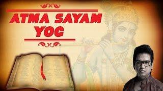 Atma Sayam Yog - Self Control | Vijay Prakash | Devotional