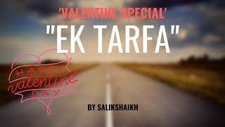 Valentine's Day Special | Ek Tarfa Mohabbat | Mohabbat Ki Baatein | Salik K LafZ' | S-2 | E-3