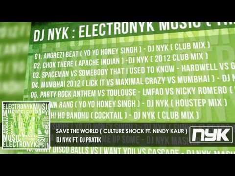 SAVE THE WORLD ( CULTURE SHOCK FT. NINDY KAUR ) - DJ NYK ft. DJ PRATIK ( OFFICIAL MIX )