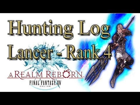 Final Fantasy XIV: A Realm Reborn - Lancer Rank 4 - Hunting Log Guide