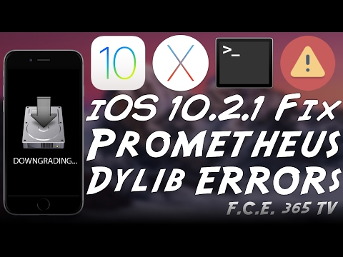 iOS 10.2.1 iOS Downgrade - How to Fix Prometheus DYLIB Errors