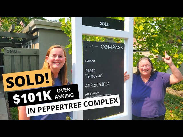 JUST SOLD in Peppertree Complex for $101K Over Asking   Living in San Jose, CA