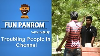 Troubling People In Chennai    Fun Panrom with Sherif   FP#8   Smile Mixture