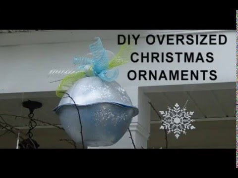 Diy Oversized Christmas Ornaments