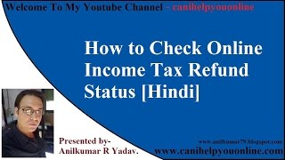 Refund Income Tax/I T Refund/Online Income Tax Refund Status [Hindi]