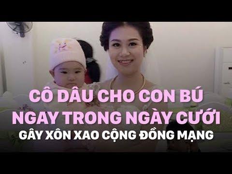 Cô Dâu Vén Váy Cho Con Bú Ngay Trong Ngày Cưới Gây Xôn Xao Cộn...