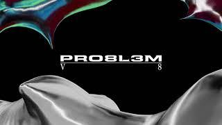 PRO8L3M - V8