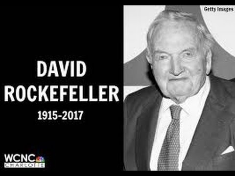 NEW!! DAVID ROCKEFELLER'S DEATH AND THE IMPACT ON HUMANITY