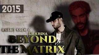 Kr$na ||Beyond the Matrix || Rabbit Sack C