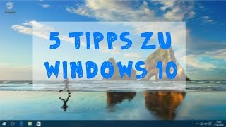 5 Tipps zu Windows 10 [Deutsch/HD]