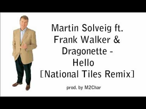 Martin Solveig Ft Frank Walker Dragonette Hello