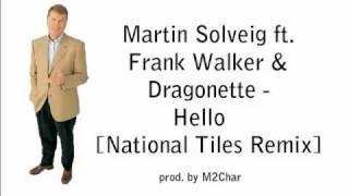 Martin Solveig ft. Frank Walker & Dragonette - Hello [NATIONAL TILES REMIX]