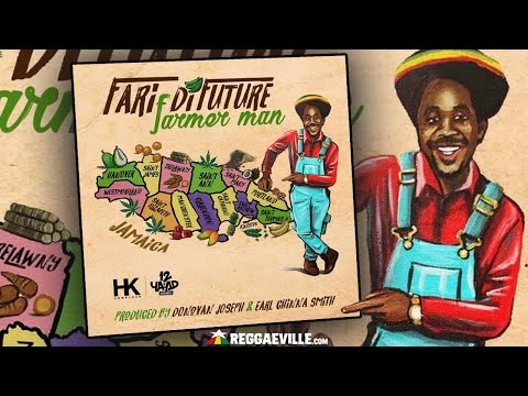 Fari DiFuture - Farmer Man [Official Audio 2017]