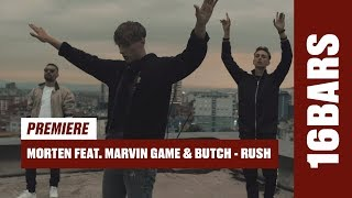 morten feat. Marvin Game & Butch - rush (prod. by HZE) | 16BARS.TV