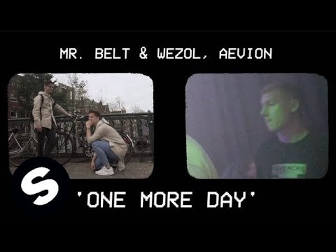 Mr. Belt & Wezol, Aevion - One More Day (Official Music Video)