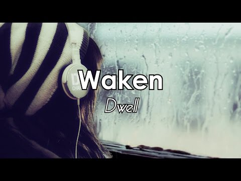 Waken - Dwell [LYRICS]