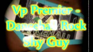 Vp Premier - Shy Guy Remix - Diana King - Dancehall Rock