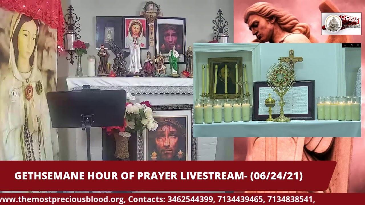 GETHSEMANE HOUR OF PRAYER: Livestream 06/24/2021