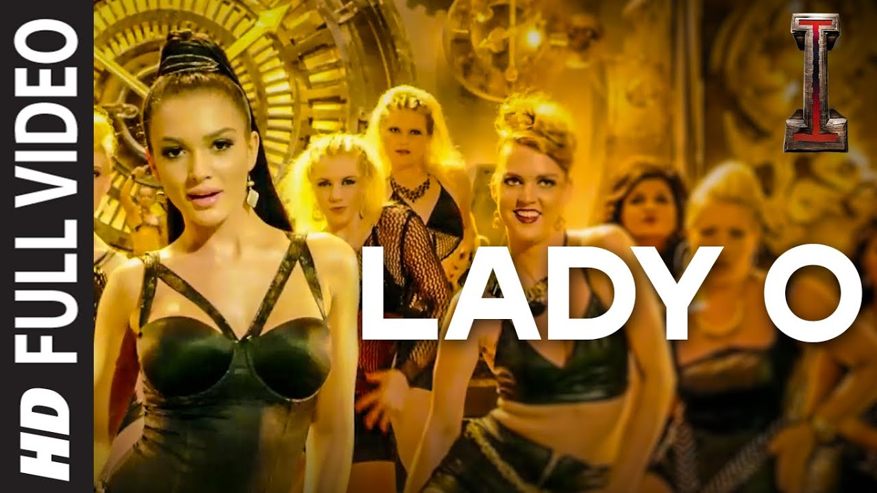 Lady O\' Full Video Song \'I\' | A. R. Rahman | Shankar, Chiyaan Vikram ...