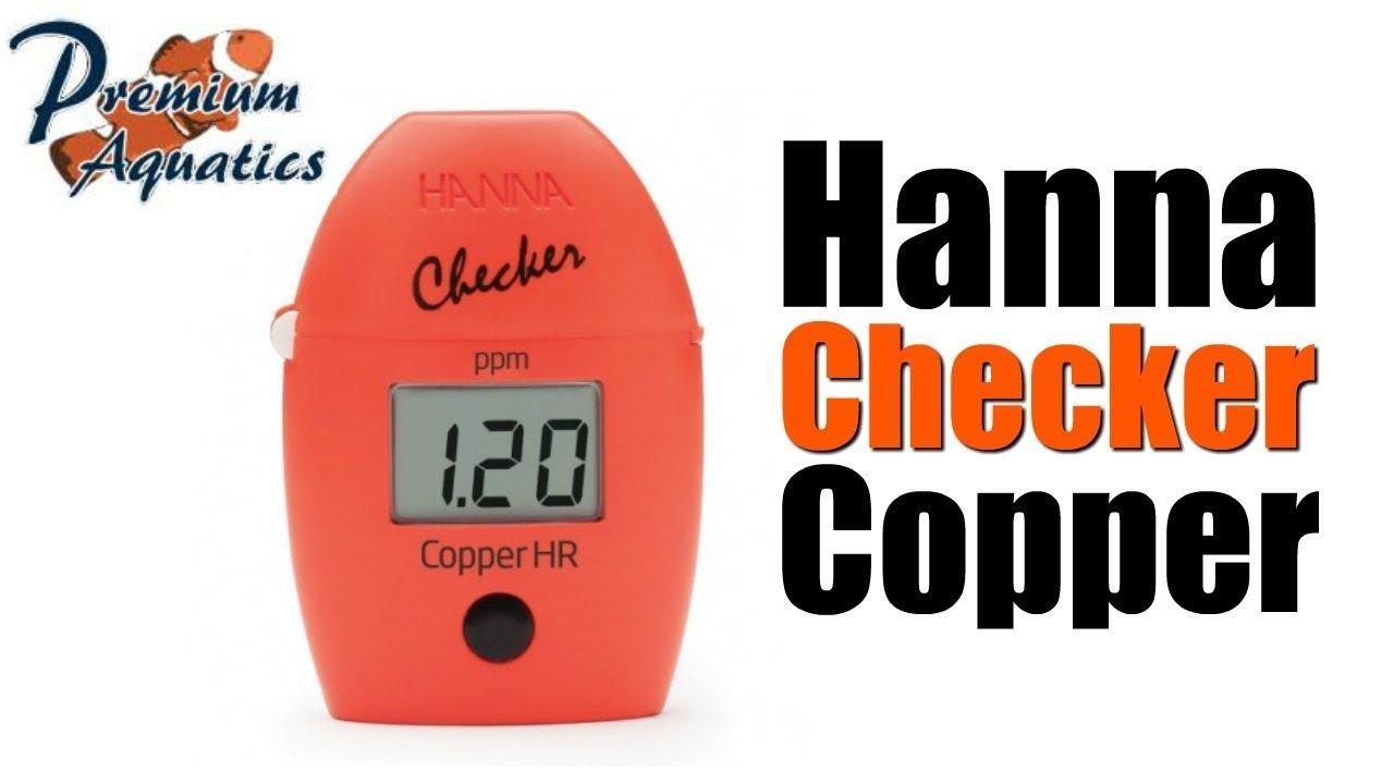 hanna checker high range copper youtube