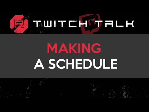 Twitch Talk - Making a Schedule