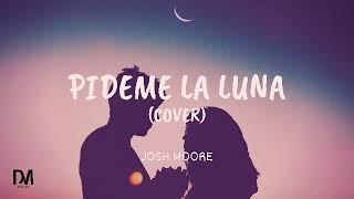 Leo Dan - Pídeme La Luna (Cover Josh Moore) Prod. JOSHMOOREBEATZ