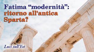 """Fatima """"modernità"""": ritorno all'antica Sparta?"""