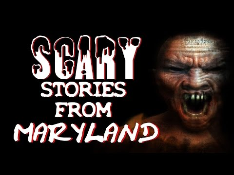 2 True Scary Stories From Maryland