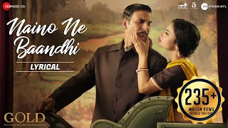 Download lagu Naino Ne Baandhi - Lyrical | Gold | Akshay Kumar | Mouni Roy | Arko | Yasser Desai