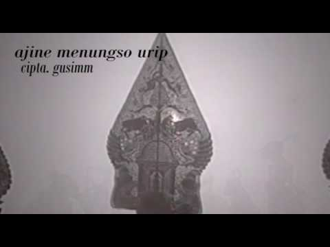 AJINE MENUNGSO URIP - By GUSIMM