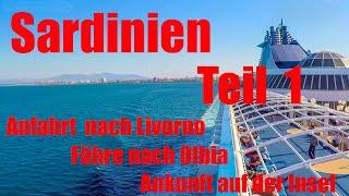 Mit dem Wohnmobil nach Sardinien, Teil 1, Anfahrt nach Livorno, Fähre nach Sardinien, Reisebericht
