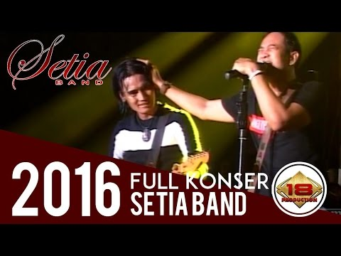 KONSER SETIA BAND LIVE CIREBON 2016'' SAMPAI ADA YANG MENANGIS
