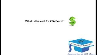 How much does CFA Exam Cost? -- Prof Rajaram Kamat