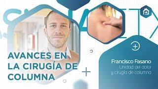 Charla sobre #AvancesCirugíaColumna del Dr. Francisco Fasano (Unidad del Dolor y Cirugía de Columna)