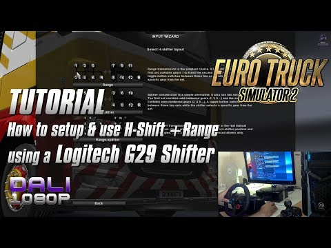 ETS 2 TUTORIAL: How To Set-up/use H-Shift & Range Layout On Logitech G29 Shifter (with Commentary)