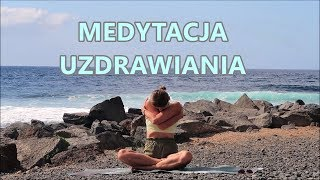 Medytacja Uzdrawiająca - Medytacja Prowadzona dla Wszystkich