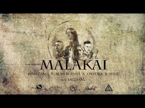 MALAKAI - Alan Bi Rush x Jhise x Iván Cano x Oktoba (Prod. Iago AvC)